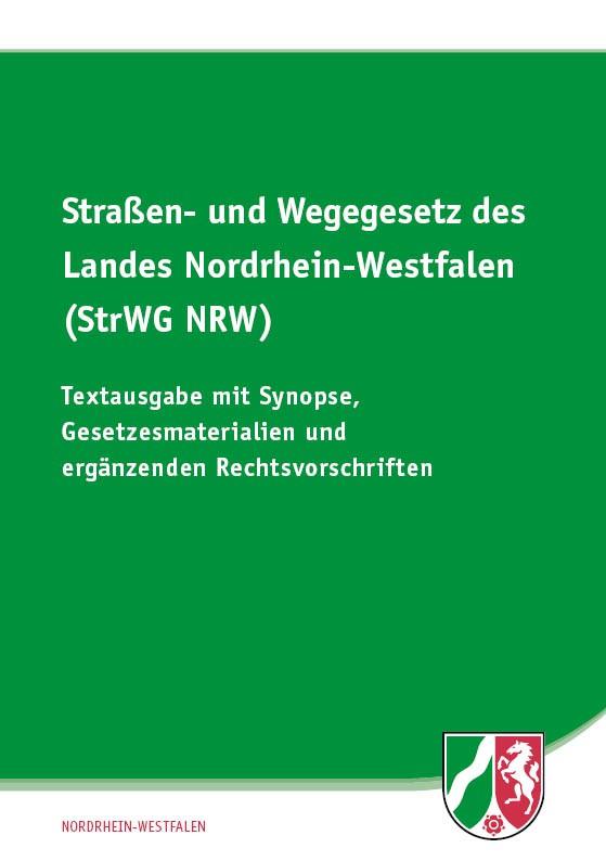 Straßen- und Wegegesetz des Landes Nordrhein-Westfalen (StrWG NRW)