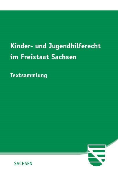 Kinder- und Jugendhilferecht im Freistaat Sachsen