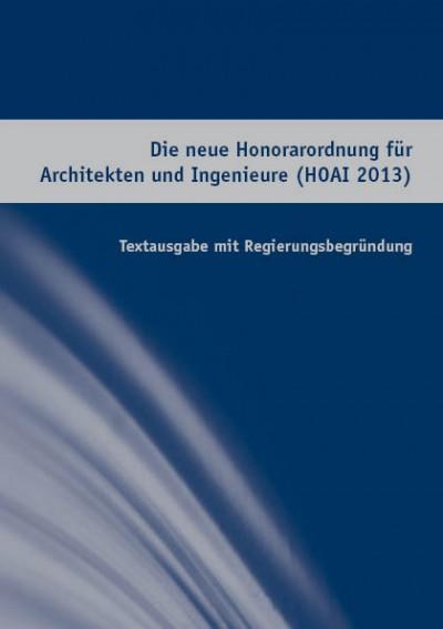 Die neue Honorarordnung für Architekten und Ingenieure (HOAI 2013)