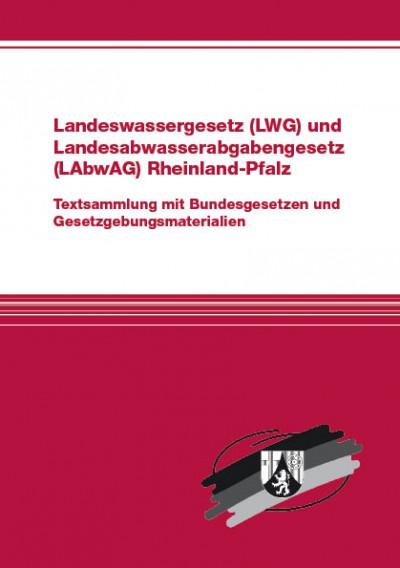 Landeswassergesetz (LWG) und Landesabwasserabgabengesetz (LAbwAG) Rheinland-Pfalz