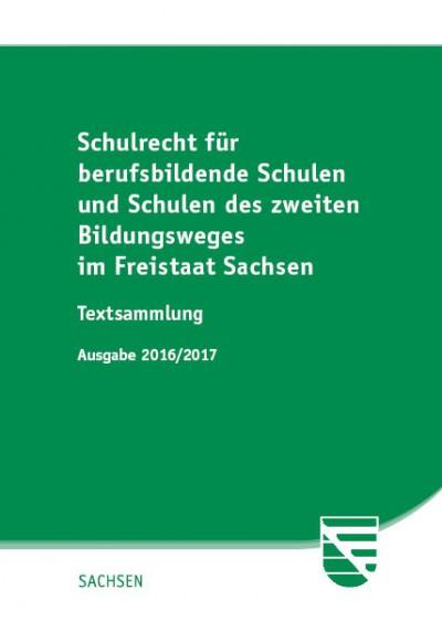 Schulrecht für berufsbildende Schulen und Schulen des zweiten Bildungsweges im Freistaat Sachsen