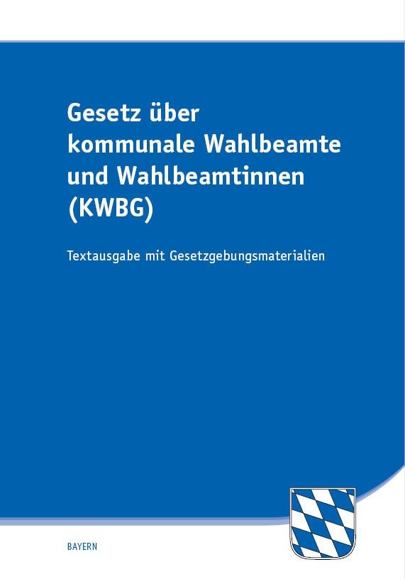 Gesetz über kommunale Wahlbeamte und Wahlbeamtinnen (KWBG)