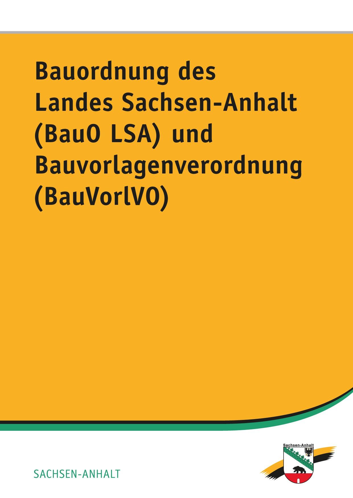 Bauordnung des Landes Sachsen-Anhalt (BauO LSA) und Bauvorlagenverordnung (BauVorlVO)