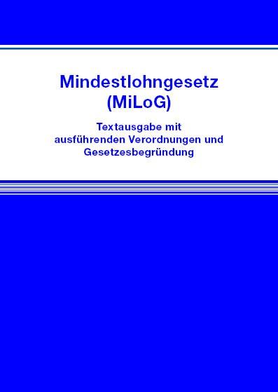 Mindestlohngesetz (MiLoG)