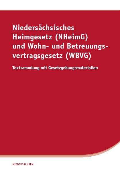 Niedersächsisches Heimgesetz (NHeimG) und Wohn- und Betreuungsvertragsgesetz (WBVG)