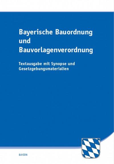 Bayerische Bauordnung und Bauvorlagenverordnung