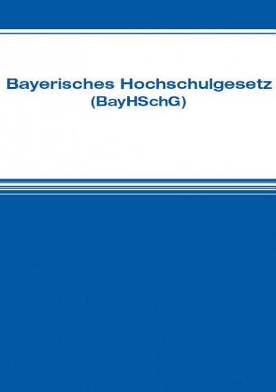 Das neue Bayerische Hochschulgesetz