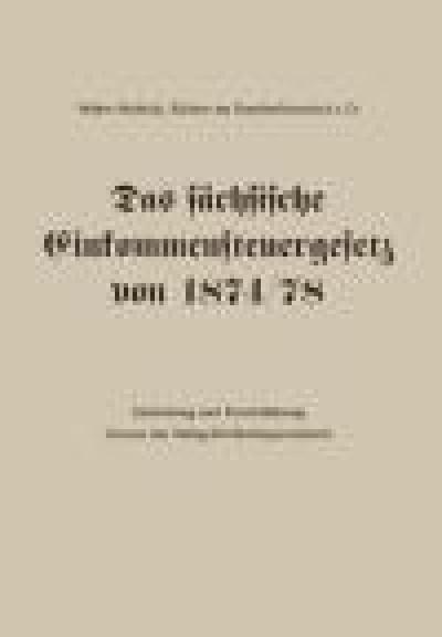 Das sächsische Einkommensteuergesetz 1874/78