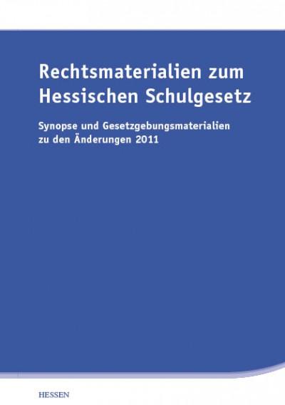 Rechtsmaterialien zum Hessischen Schulgesetz