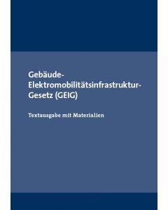 Gebäude-Elektromobilitätsinfrastruktur-Gesetz (GEIG)